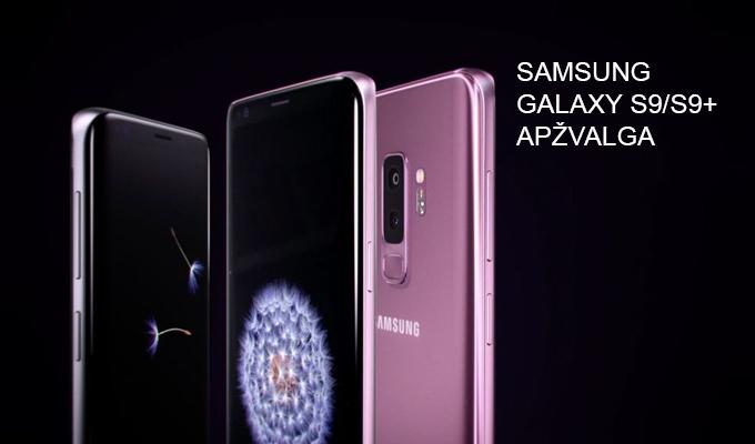 """""""Samsung Galaxy S9/S9 Plus"""" apžvalga"""